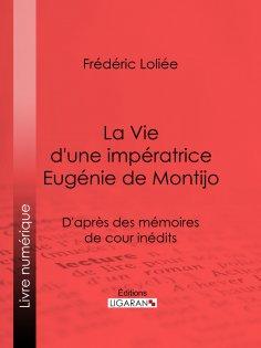 eBook: La Vie d'une impératrice Eugénie de Montijo