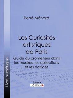 eBook: Les Curiosités artistiques de Paris