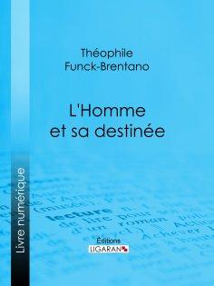 eBook: L'Homme et sa destinée