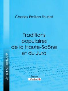 ebook: Traditions populaires de la Haute-Saône et du Jura