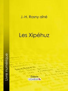 ebook: Les Xipéhuz