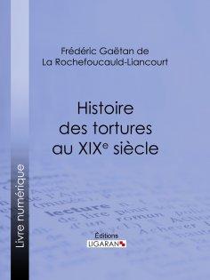eBook: Histoire des tortures au XIXe siècle