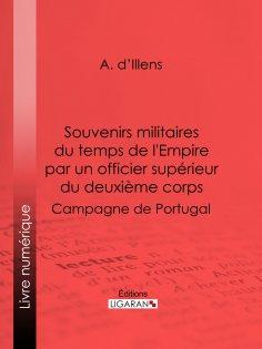 eBook: Souvenirs militaires du temps de l'Empire par un officier supérieur du deuxième corps