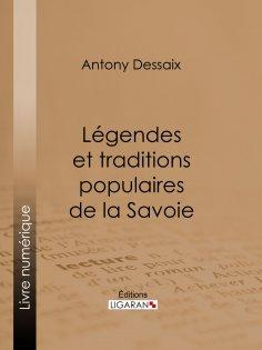 ebook: Légendes et traditions populaires de la Savoie