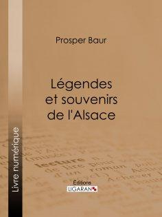 eBook: Légendes et souvenirs de l'Alsace