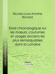 eBook: Essai chronologique sur les moeurs, coutumes et usages anciens les plus remarquables dans la Lorrain