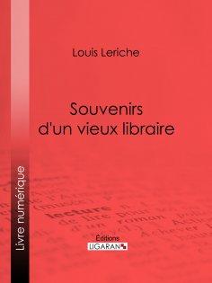 ebook: Souvenirs d'un vieux libraire