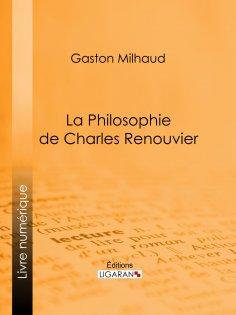 ebook: La Philosophie de Charles Renouvier