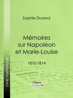 eBook: Mémoires sur Napoléon et Marie-Louise