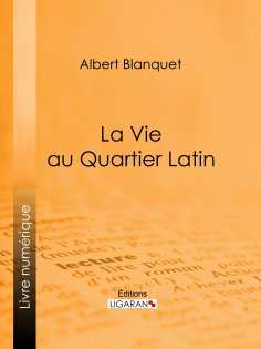ebook: La Vie au quartier Latin
