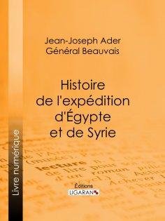 ebook: Histoire de l'expédition d'Égypte et de Syrie