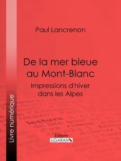 eBook: De la mer bleue au Mont-Blanc