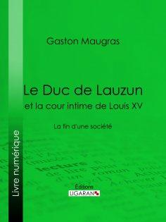 eBook: Le Duc de Lauzun et la cour intime de Louis XV
