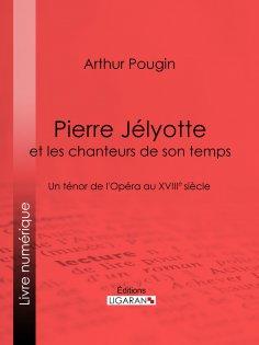 ebook: Pierre Jélyotte et les chanteurs de son temps
