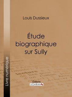 ebook: Étude biographique sur Sully