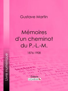 ebook: Mémoires d'un cheminot du P.-L.-M.