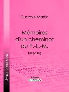 eBook: Mémoires d'un cheminot du P.-L.-M.