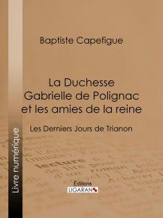eBook: La Duchesse Gabrielle de Polignac et les amies de la reine