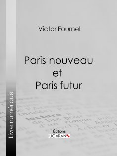ebook: Paris nouveau et Paris futur