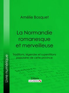 ebook: La Normandie romanesque et merveilleuse
