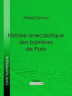 ebook: Histoire anecdotique des barrières de Paris
