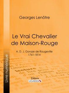 eBook: Le Vrai Chevalier de Maison-Rouge