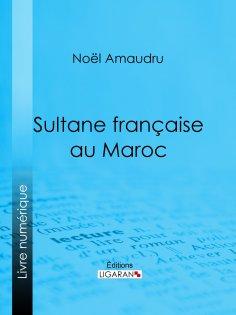 ebook: Sultane française au Maroc