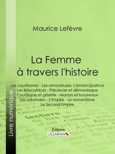 eBook: La Femme à travers l'histoire