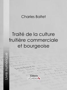 eBook: Traité de la culture fruitière commerciale et bourgeoise