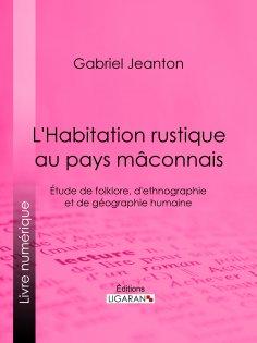 eBook: L'Habitation rustique au pays mâconnais