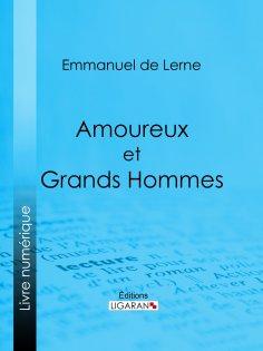 ebook: Amoureux et Grands Hommes