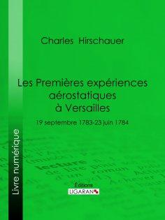eBook: Les Premières Expériences aérostatiques à Versailles