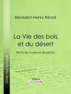 eBook: La Vie des bois et du désert
