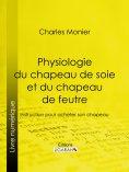 ebook: Physiologie du chapeau de soie et du chapeau de feutre