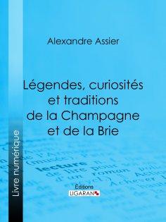 eBook: Légendes, curiosités et traditions de la Champagne et de la Brie