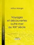 ebook: Voyages et découvertes outre-mer au XIXe siècle