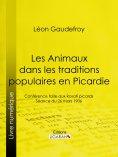 eBook: Les Animaux dans les traditions populaires en Picardie