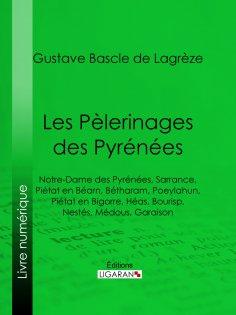 ebook: Les Pèlerinages des Pyrénées