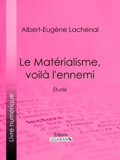 ebook: Le Matérialisme, voilà l'ennemi