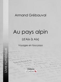 ebook: Au pays alpin (d'Aix à Aix)