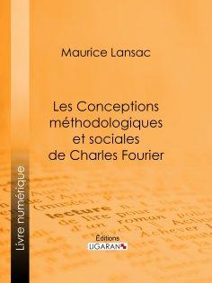 eBook: Les Conceptions méthodologiques et sociales de Charles Fourier