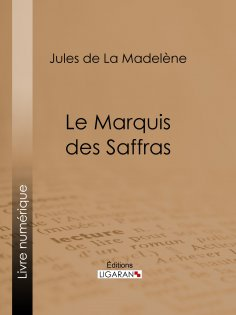 eBook: Le Marquis des Saffras