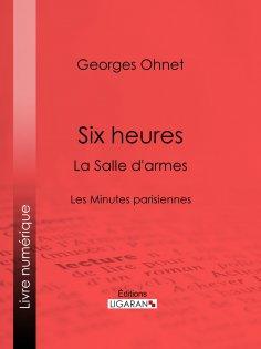 eBook: Six heures : La Salle d'armes