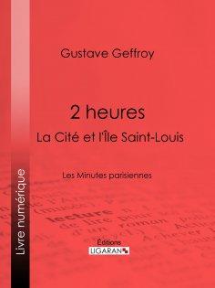 eBook: 2 heures : La Cité et l'Île Saint-Louis