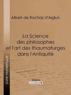 eBook: La Science des philosophes et l'art des thaumaturges dans l'Antiquité