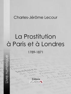 eBook: La Prostitution à Paris et à Londres