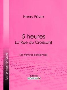 ebook: 5 heures : La Rue du Croissant