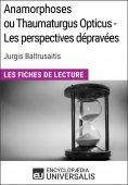 eBook: Anamorphoses ou Thaumaturgus Opticus - Les perspectives dépravées de Jurgis Baltrusaitis