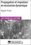 eBook: Propagation et impulsion en économie dynamique de Ragnar Frisch
