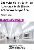 eBook: Les Voies de la création en iconographie chrétienne. Antiquité et Moyen Âge d'André Grabar